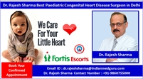 Dr. Rajesh Sharma Best Paediatric Congenital Heart Disease Surgeon in Delhi